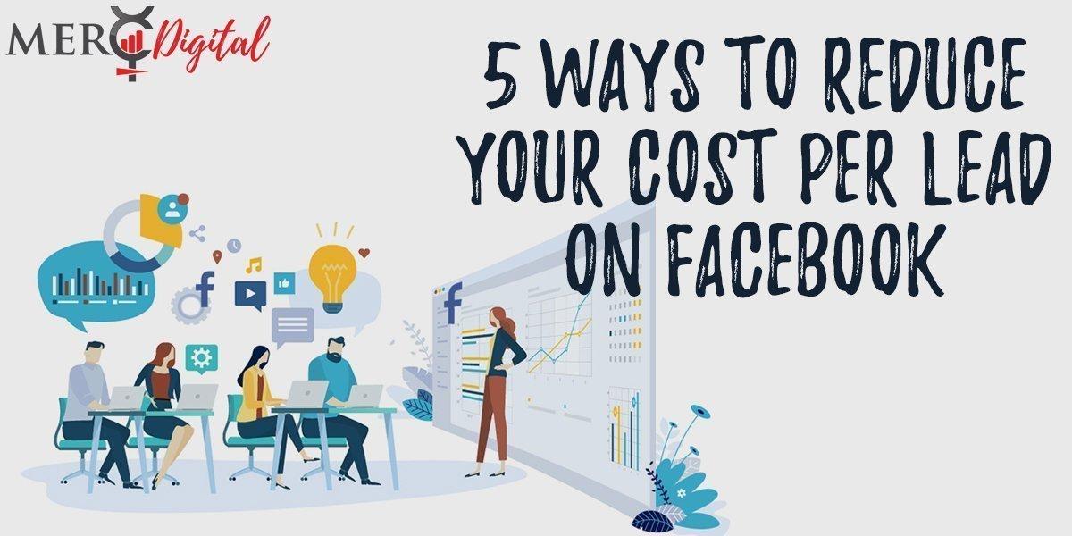 educe cost per lead on facebook